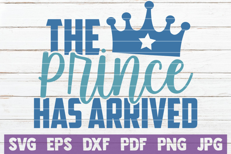 the-prince-has-arrived-svg-cut-file