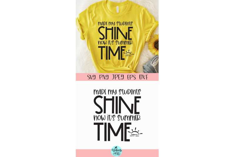 made-my-students-shine-now-it-039-s-summer-time-svg-summer-svg