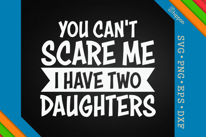 i-have-two-daughter-father-039-s-day-gift