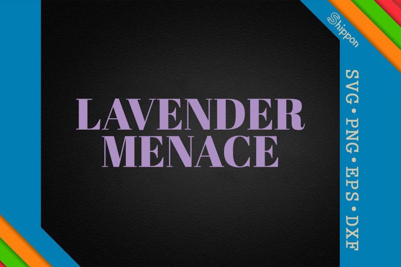 lavender-menace-lgbtq-proud-lgbtq-rights