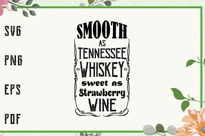 smooth-as-tennessee-whiskey-song-lyrics-music-junkie-svg-file-for-cri