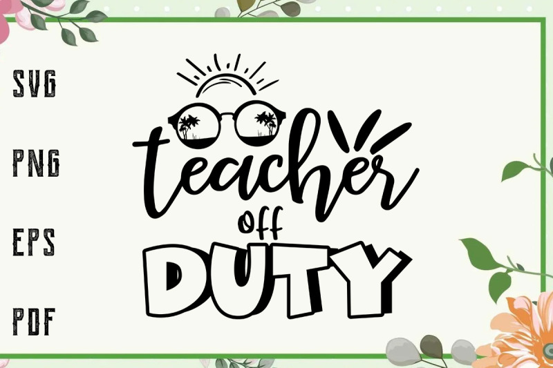 teacher-off-duty-summer-vacation-svg-file-for-cricut-for-silhouette