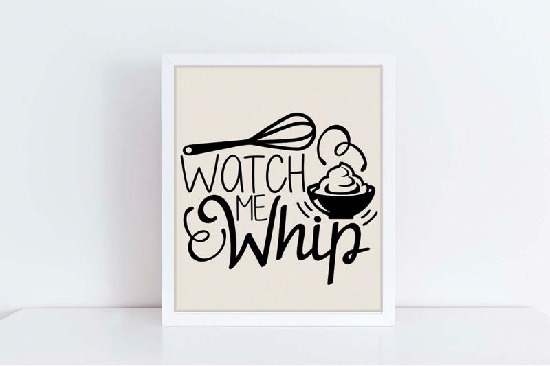 watch-me-whip-svg-kitchen-svg-baking-svg-kitchen-decor-svg-whisk