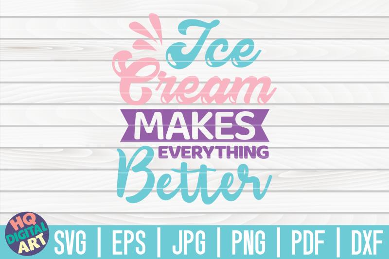 ice-cream-makes-everything-better-svg-ice-cream-svg