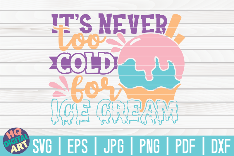 it-039-s-never-too-cold-for-ice-cream-svg-ice-cream-svg