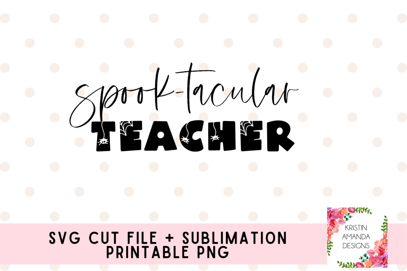 spooktacular-teacher-halloween-svg-cut-file-sublimation-png-design