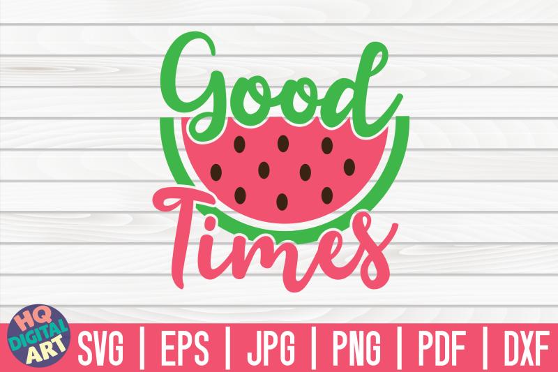 good-times-svg-watermelon-svg