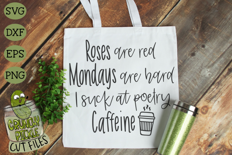 roses-are-red-mondays-and-caffeine-funny-svg-cut-file
