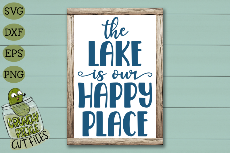 the-lake-is-our-happy-place-svg-cut-file
