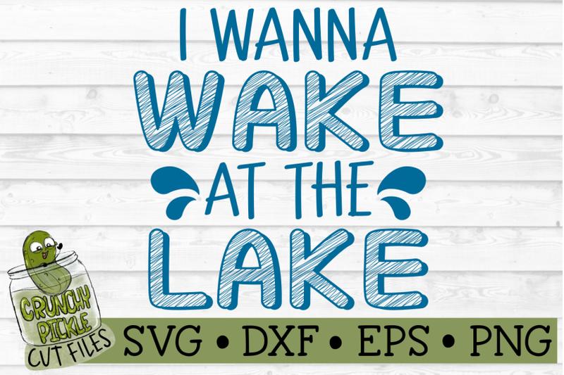 i-wanna-wake-at-the-lake-svg-cut-file