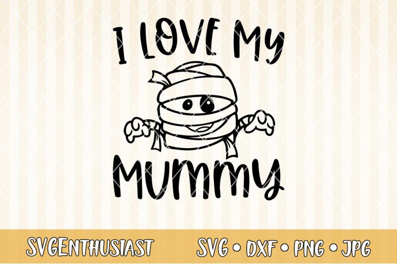 i-love-my-mummy-svg-cut-file