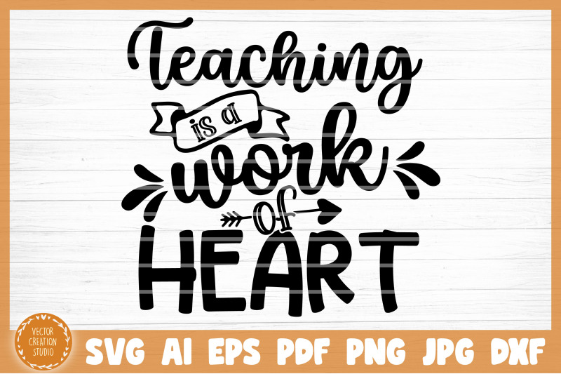 teaching-is-a-work-of-heart-svg-cut-file