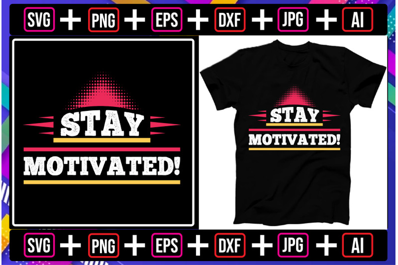 stay-motivated-t-shirt-design