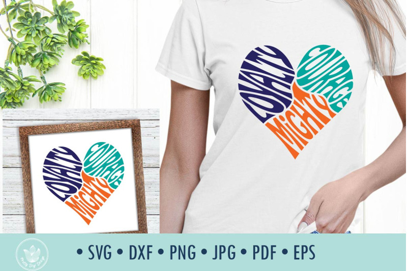 loyalty-courage-mighty-svg-cut-file-in-heart-shape