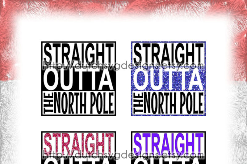 text-cutting-file-straight-outta-the-north-pole-in-jpg-png-svg-eps-dxf-for-cricut-and-silhouette-cameo-curio-portrait-plotter-hobby