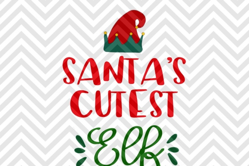 santa-s-cutest-elf-north-pole-baby-christmas-svg-and-dxf-cut-file-png-download-file-cricut-silhouette
