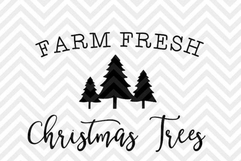Farm Fresh Christmas Trees Holidays Farmhouse SVG and DXF ...