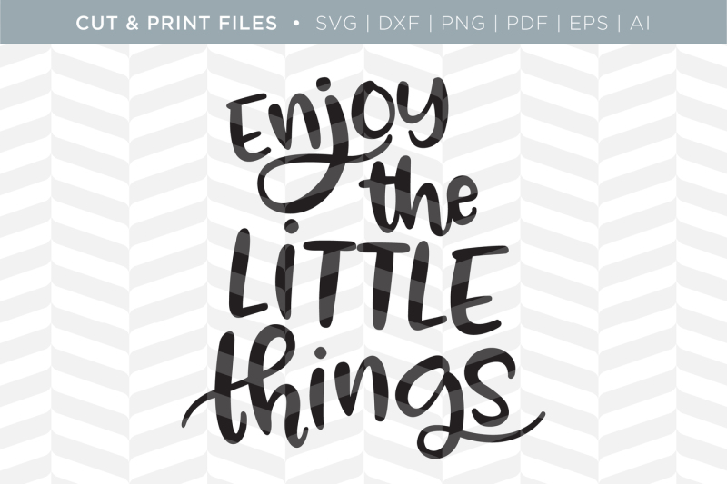 enjoy-the-little-things-dxf-svg-png-pdf-cut-and-print-files