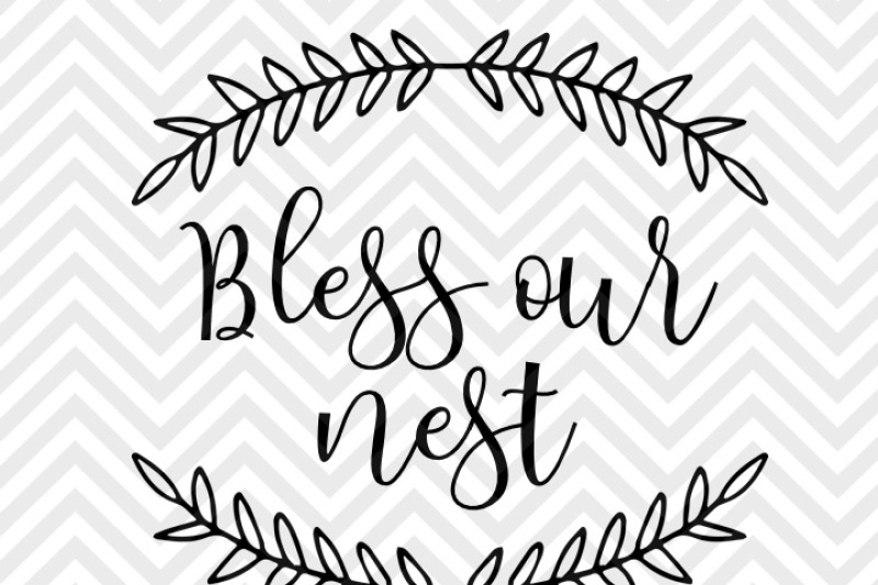 bless-our-nest-laurel-wreath-farmhouse-svg-and-dxf-eps-cut-file-png-vector-calligraphy-download-file-cricut-silhouette