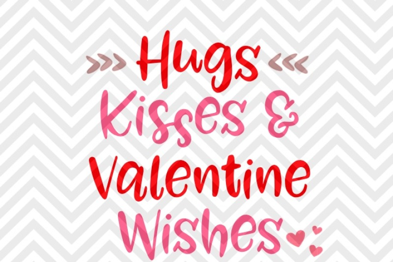 hugs-kisses-and-valentine-wishes-svg-and-dxf-eps-cut-file-cricut-silhouette