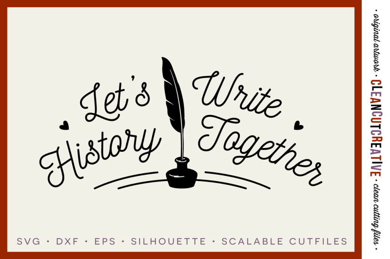 let-s-write-history-together-valentine-s-cutfile-svg-dxf-eps-png-cricut-and-silhouette-clean-cutting-files
