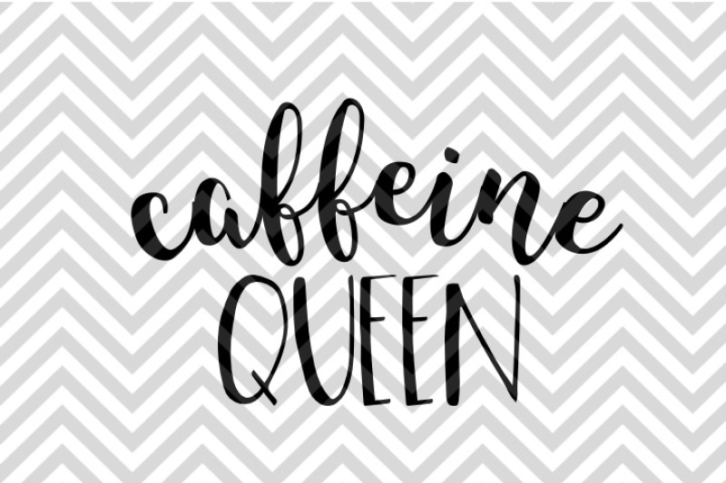 caffeine-queen-coffee-svg-and-dxf-eps-cut-file-cricut-silhouette