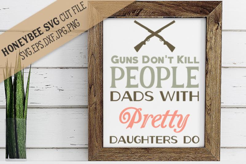 guns-don-t-kill-people-dad
