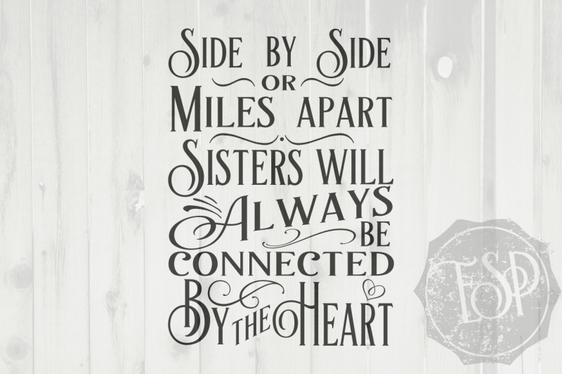 side-by-side-or-miles-apart-sisters-will-always-be-connected-by-the-heart-svg-cutting-file-dxf-cutting-file-png-print-file