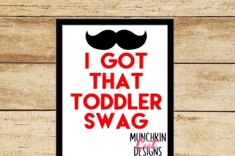 i-got-that-toddler-swag-cutting-file