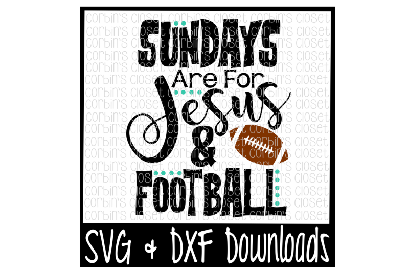 football-svg-sundays-are-for-jesus-and-football-cut-file
