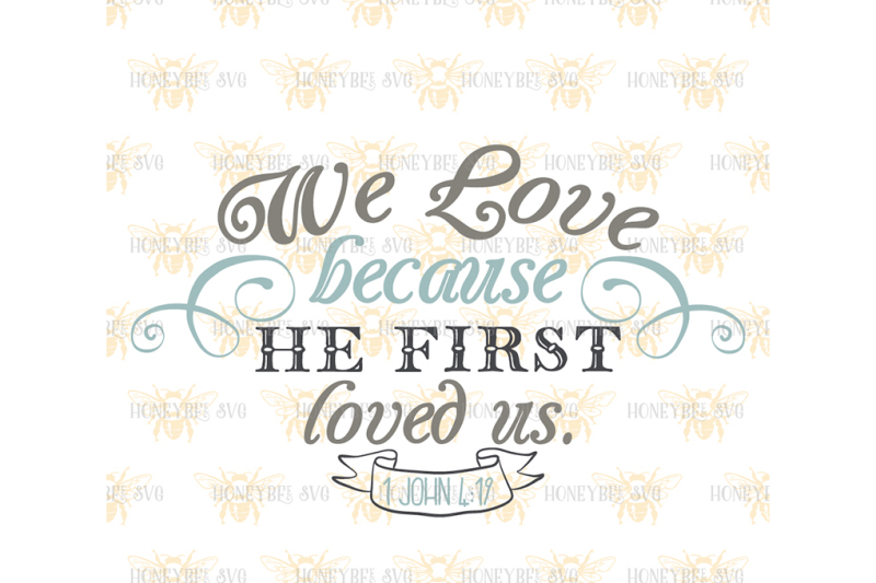 we-love-because-he-loved-us-first