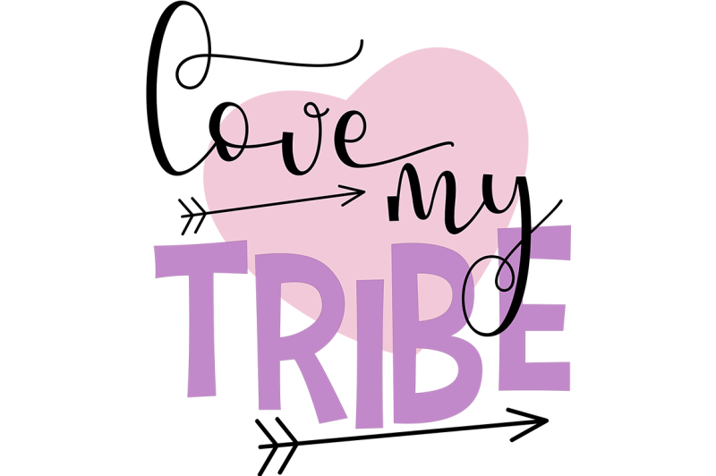 Download Love My Tribe SVG By Cinnamon&Lime | TheHungryJPEG.com