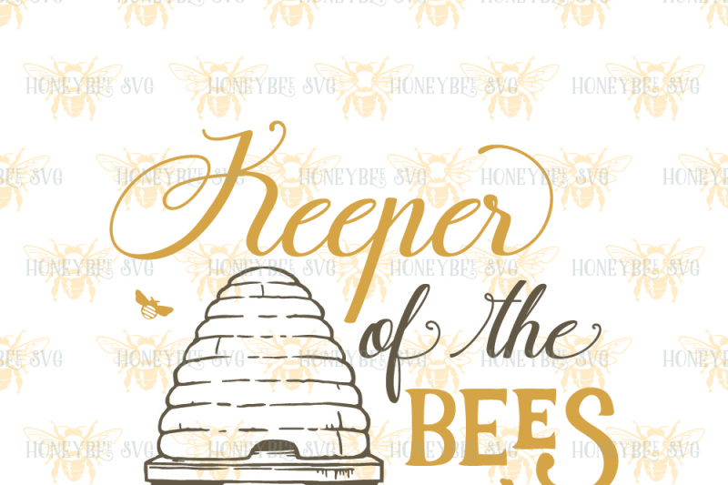 Keeper Of The Bees By Honeybee Svg Thehungryjpeg Com