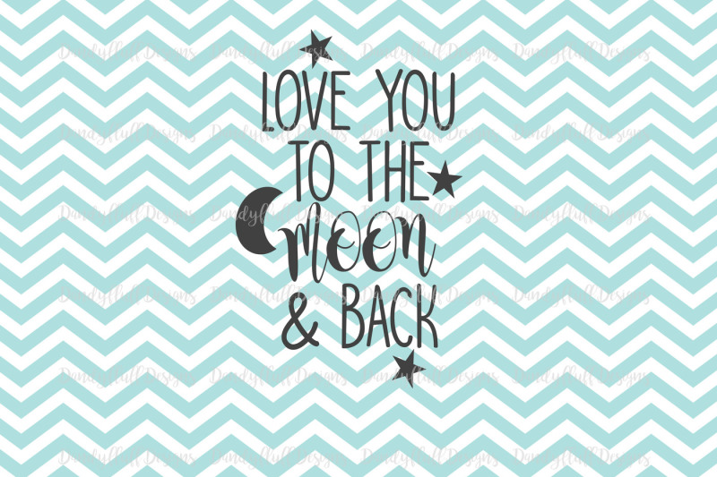 valentine-svg-cutting-file-love-you-to-the-moon-and-back-for-silhouette-and-cricut-png-for-clipart-commercial-use-digital-download