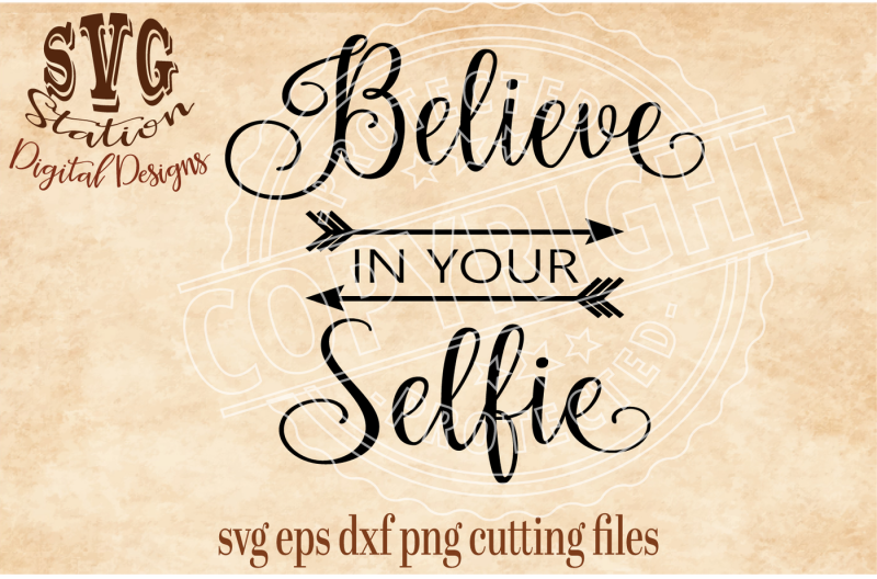 believe-in-your-selfie-svg-png-eps-dxf-cutting-file-for-silhouette-cricut