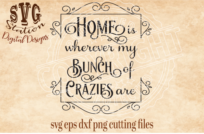 hone-is-wherever-my-bunch-of-crazies-are-svg-dxf-png-eps-cutting-file-silhouette-cricut