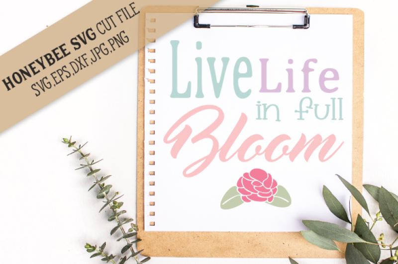 live-life-in-full-bloom-cut-file