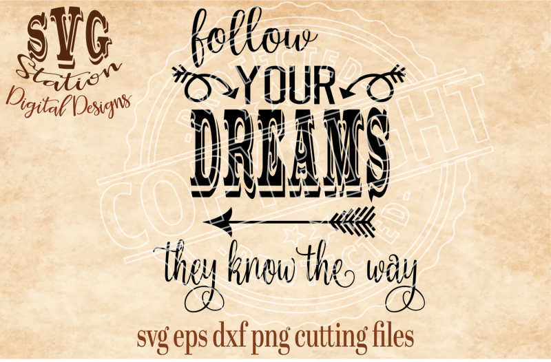follow-your-dreams-they-know-the-way-svg-dxf-png-eps-cutting-file-silhouette-cricut