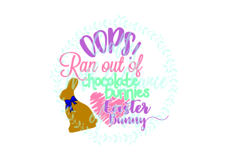 easter-svg-oops-ran-out-of-chocolate-bunnies-love-easter-bunny-svg-toilet-paper-svg-easter-toilet-paper-svg