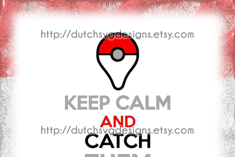 Pokemon Go Keep Calm Cutting File In Jpg Png Svg Eps Dxf For