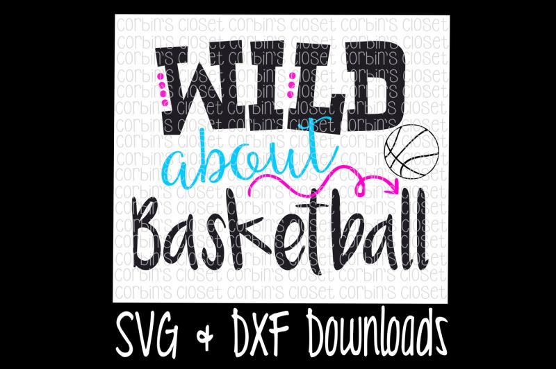 basketball-svg-wild-about-basketball-cut-file