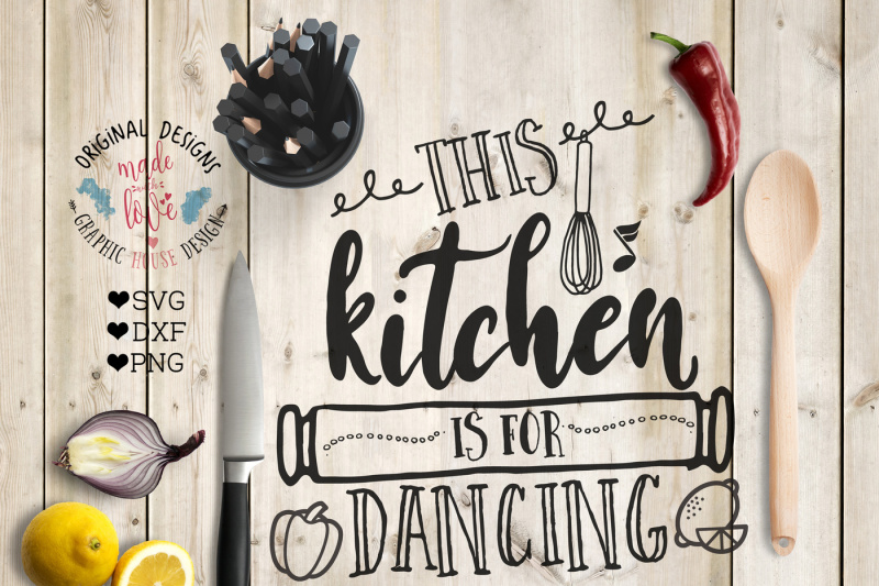 this-kitchen-is-for-dancing-svg-dxf-png-cutting-file