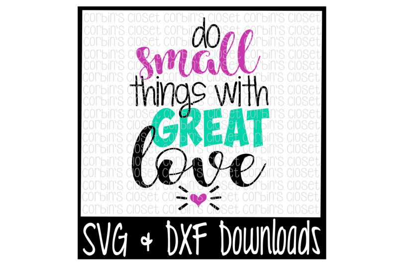 Download Do Small Things With Great Love Cut File By Corbins SVG ...