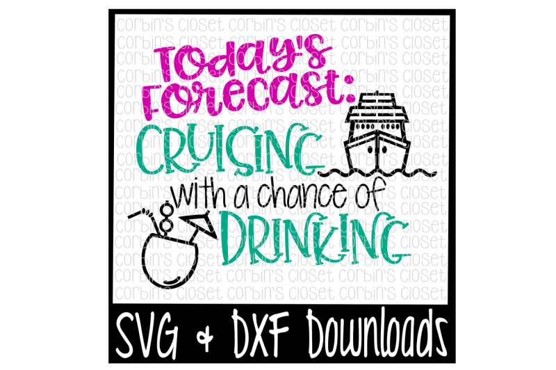 cruise-svg-drinking-svg-cruising-with-a-chance-of-drinking-cut-file