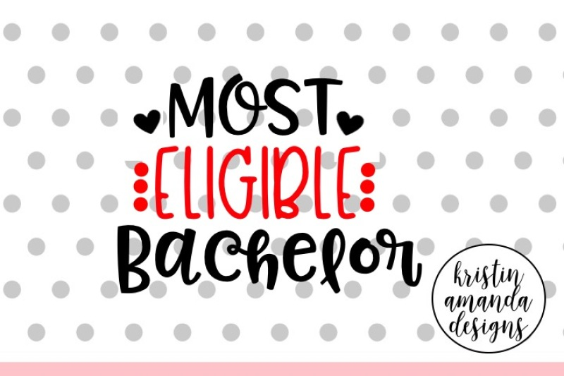 most-eligible-bachelor-valentine-s-day-svg-dxf-eps-cut-file-cricut-silhouette
