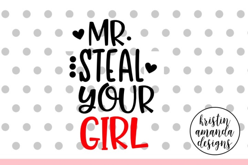 mr-steal-your-girl-valentine-s-day-svg-dxf-eps-cut-file-cricut-silhouette
