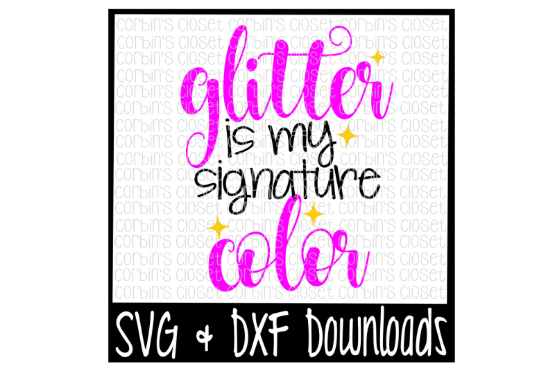 glitter-is-my-signature-color-cut-file