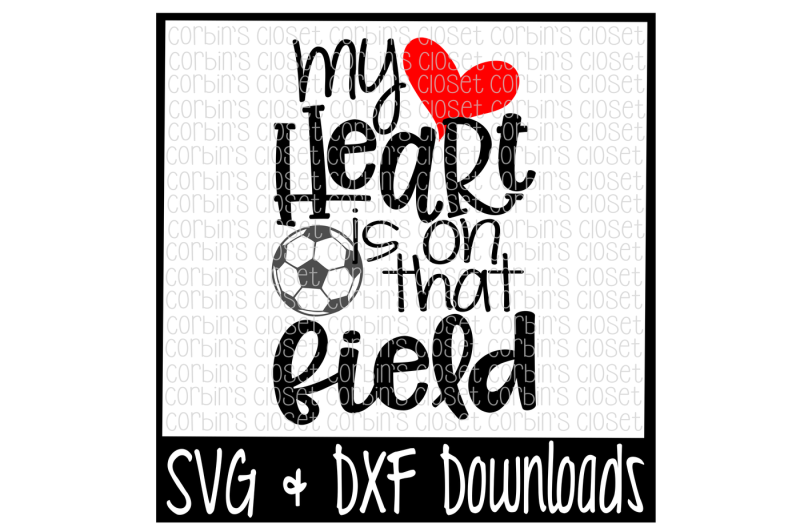 soccer-mom-svg-soccer-svg-my-heart-is-on-that-field-cut-file