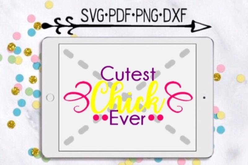 cutest-chick-ever-cut-design
