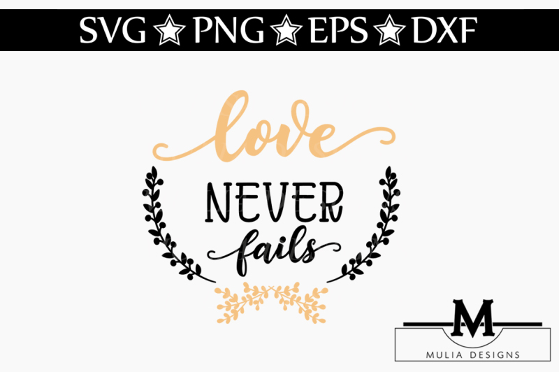 Download Love Never Fails SVG By Mulia Designs | TheHungryJPEG.com